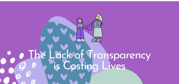 The lack of transparency is costing lives